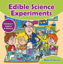 Edible Science Experiments - Children's Science & Nature - eBook