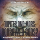 Jupiter and Mars: Borrowed Gods?- Children's Greek & Roman Myths - eBook