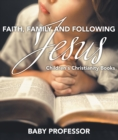 Faith, Family, and Following Jesus | Children's Christianity Books - eBook
