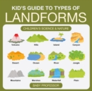 Kid's Guide to Types of Landforms - Children's Science & Nature - eBook