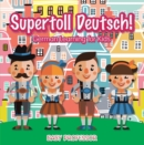Supertoll Deutsch! | German Learning for Kids - eBook