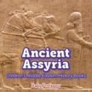 Ancient Assyria | Children's Middle Eastern History Books - eBook