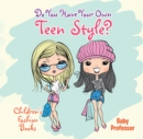 Do You Have Your Own Teen Style? | Children's Fashion Books - eBook