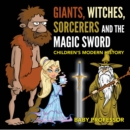 Giants, Witches, Sorcerers and the Magic Sword | Children's Arthurian Folk Tales - eBook