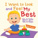 I Want to Look and Feel My Best | Baby & Toddler Size & Shape - eBook