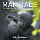 Mammals of the High Mountain Ranges | Children's Science & Nature - eBook
