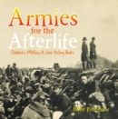 Armies for the Afterlife | Children's Military & War History Books - eBook