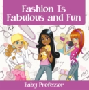 Fashion Is Fabulous and Fun | Children's Fashion Books - eBook