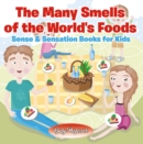 The Many Smells of the World's Foods | Sense & Sensation Books for Kids - eBook