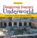A Dangerous Journey to the Underworld- Children's Greek & Roman Myths - eBook
