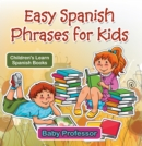 Easy Spanish Phrases for Kids | Children's Learn Spanish Books - eBook