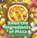 Smell the Ingredients of Pizza | Sense & Sensation Books for Kids - eBook