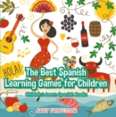 The Best Spanish Learning Games for Children | Children's Learn Spanish Books - eBook