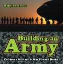 Building an Army | Children's Military & War History Books - eBook