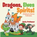 Dragons, Elves, Sprites! | Children's Norse Folktales - eBook