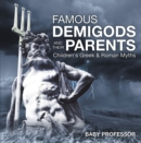 Famous Demigods and Their Parents- Children's Greek & Roman Myths - eBook