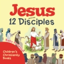 Jesus and the 12 Disciples | Children's Christianity Books - eBook