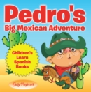 Pedro's Big Mexican Adventure | Children's Learn Spanish Books - eBook