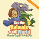 See the Animals of the World | Sense & Sensation Books for Kids - eBook