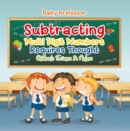 Subtracting Multi Digit Numbers Requires Thought | Children's Arithmetic Books - eBook