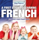 A First Guide to Learning French | A Children's Learn French Books - eBook