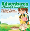 Adventures of Saving & Making Money -Children's Money & Saving Reference - eBook
