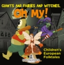 Giants and Fairies and Witches, Oh My! | Children's European Folktales - eBook