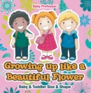 Growing up like a Beautiful Flower | baby & Toddler Size & Shape - eBook