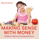 Making Sense with Money - Children's Money & Saving Reference - eBook