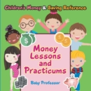 Money Lessons and Practicums -Children's Money & Saving Reference - eBook