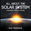 All about the Solar System - Children's Science & Nature - eBook