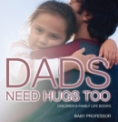 Dad's Need Hugs Too- Children's Family Life Books - eBook