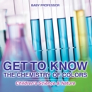 Get to Know the Chemistry of Colors | Children's Science & Nature - eBook