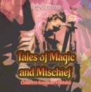 Tales of Magic and Mischief | Children's European Folktales - eBook