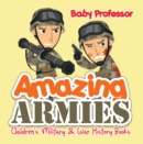 Amazing Armies | Children's Military & War History Books - eBook