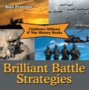 Brilliant Battle Strategies | Children's Military & War History Books - eBook