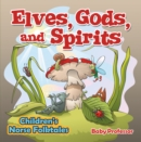 Elves, Gods, and Spirits | Children's Norse Folktales - eBook