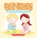 God Is Listening When You Pray - Children's Christian Prayer Books - eBook