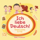 Ich liebe Deutsch! | German Learning for Kids - eBook