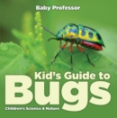 Kid's Guide to Bugs - Children's Science & Nature - eBook