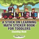 A Stuck on Learning Math Sticker Book for Toddlers - Counting Book - eBook