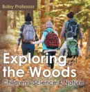 Exploring the Woods - Children's Science & Nature - eBook