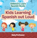 Kids Learning Spanish out Loud | Children's Learn Spanish Books - eBook