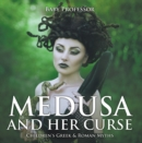 Medusa and Her Curse-Children's Greek & Roman Myths - eBook