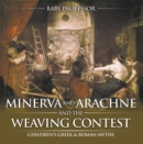 Minerva and Arachne and the Weaving Contest- Children's Greek & Roman Myths - eBook