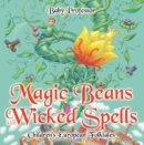 Magic Beans and Wicked Spells | Children's European Folktales - eBook