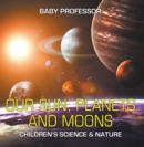 Our Sun, Planets and Moons | Children's Science & Nature - eBook