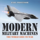 Modern Military Machines: The World Goes to War - eBook