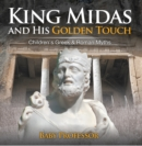 King Midas and His Golden Touch-Children's Greek & Roman Myths - eBook