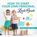 How to Start Your Own Personal Look Book | Children's Fashion Books - eBook